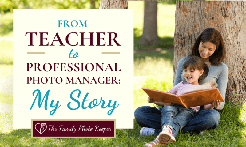 How an Early Childhood Educator became a Passionate Professional Photo Organizer